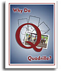 Why do Quadrille?