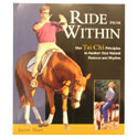 Ride From Within Using Tai Chi to Awaken Your Natural Balance and Rythm